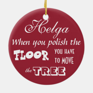 Mad at the Dirt / When You Polish The Floor... Double-Sided Ceramic Round Christmas Ornament