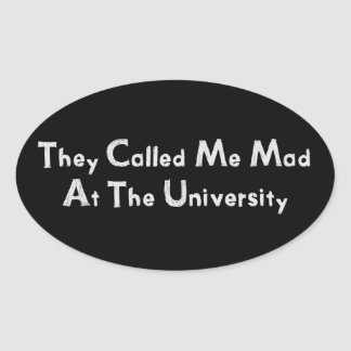 Mad at the University Oval Sticker