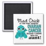 Mad Chick 2 Aunt Ovarian Cancer Magnet