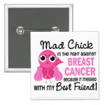 Mad Chick 2 Best Friend Breast Cancer Pins