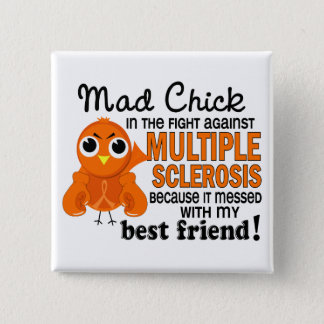 Mad Chick 2 Best Friend Multiple Sclerosis MS Pinback Button