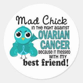 Mad Chick 2 Best Friend Ovarian Cancer Classic Round Sticker