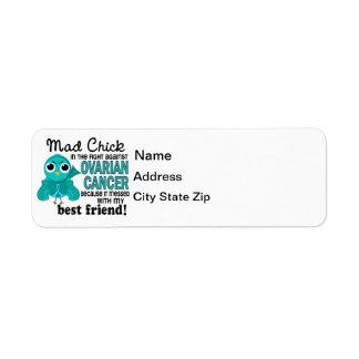 Mad Chick 2 Best Friend Ovarian Cancer Label