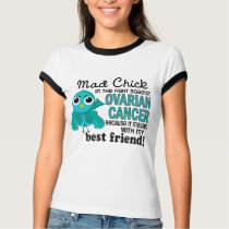 Mad Chick 2 Best Friend Ovarian Cancer T-Shirt