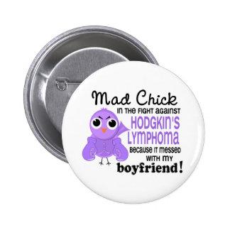 Mad Chick 2 Boyfriend Hodgkin's Lymphoma / Disease Pinback Button