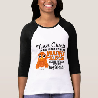 Mad Chick 2 Boyfriend Multiple Sclerosis MS T-Shirt