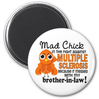 Mad Chick 2 Brother-In-Law Multiple Sclerosis MS Fridge Magnets
