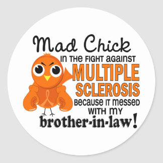 Mad Chick 2 Brother-In-Law Multiple Sclerosis MS Classic Round Sticker