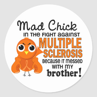 Mad Chick 2 Brother Multiple Sclerosis MS Classic Round Sticker