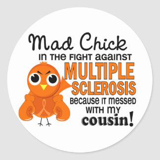 Mad Chick 2 Cousin Multiple Sclerosis MS Classic Round Sticker