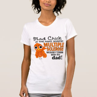 Mad Chick 2 Dad Multiple Sclerosis MS T-Shirt