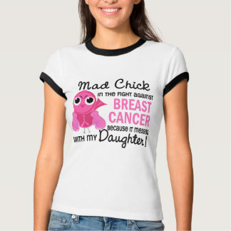 Mad Chick 2 Daughter Breast Cancer T-Shirt
