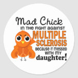 Mad Chick 2 Daughter Multiple Sclerosis MS Classic Round Sticker