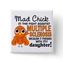 Mad Chick 2 Daughter Multiple Sclerosis MS Pinback Button