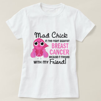 Mad Chick 2 Friend Breast Cancer T-Shirt
