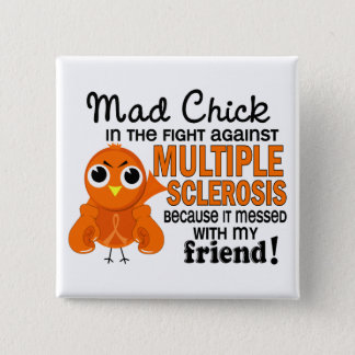 Mad Chick 2 Friend Multiple Sclerosis MS Pinback Button