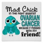 Mad Chick 2 Friend Ovarian Cancer Print