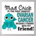 Mad Chick 2 Friend Ovarian Cancer Print
