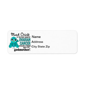 Mad Chick 2 Godmother Ovarian Cancer Label