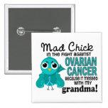 Mad Chick 2 Grandma Ovarian Cancer Pin