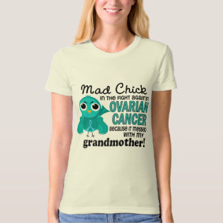 Mad Chick 2 Grandmother Ovarian Cancer Tshirts