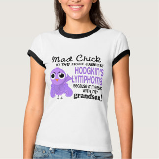Mad Chick 2 Grandson Hodgkin's Lymphoma T-Shirt