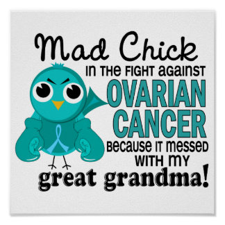Mad Chick 2 Great Grandma Ovarian Cancer Posters