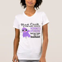 Mad Chick 2 Husband Hodgkin's Lymphoma / Disease T-Shirt