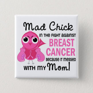 Mad Chick 2 Mom Breast Cancer Button