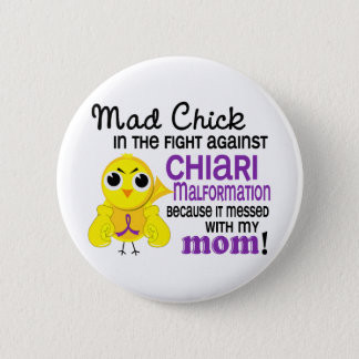 Mad Chick 2 Mom Chiari Malformation Button