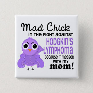 Mad Chick 2 Mom Hodgkin's Lymphoma / Disease Button
