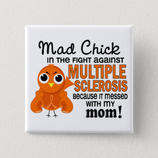 Mad Chick 2 Mom Multiple Sclerosis MS Pinback Button