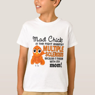 Mad Chick 2 Mom Multiple Sclerosis MS T-Shirt