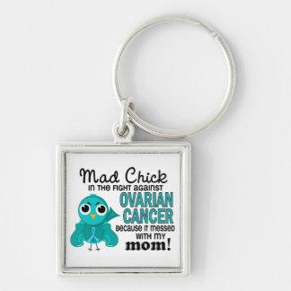 Mad Chick 2 Mom Ovarian Cancer Keychain