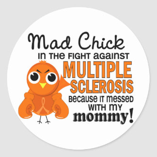 Mad Chick 2 Mommy Multiple Sclerosis MS Classic Round Sticker