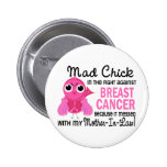 Mad Chick 2 Mother-In-Law Breast Cancer Buttons