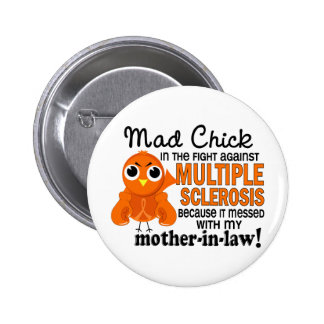 Mad Chick 2 Mother-In-Law Multiple Sclerosis MS 2 Inch Round Button