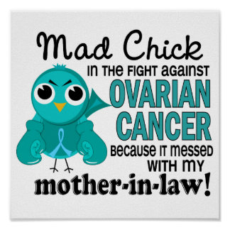 Mad Chick 2 Mother-In-Law Ovarian Cancer Posters