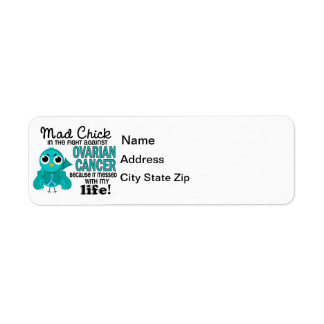 Mad Chick 2 My Life Ovarian Cancer Label