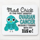 Mad Chick 2 My Life Ovarian Cancer Mouse Pad