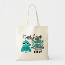 Mad Chick 2 My Life Ovarian Cancer Tote Bag