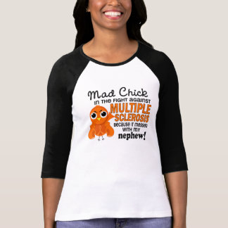 Mad Chick 2 Nephew Multiple Sclerosis MS Tee Shirt