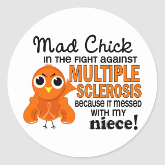 Mad Chick 2 Niece Multiple Sclerosis MS Classic Round Sticker
