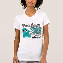 Mad Chick 2 Niece Ovarian Cancer T-Shirt