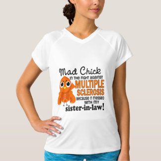 Mad Chick 2 Sister-In-Law Multiple Sclerosis MS T-Shirt