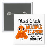 Mad Chick 2 Sister Multiple Sclerosis MS 2 Inch Square Button