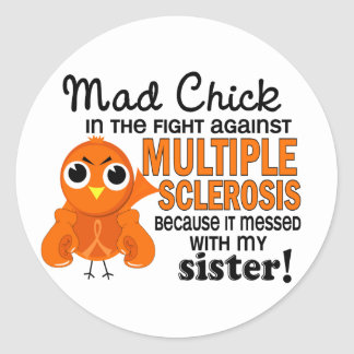 Mad Chick 2 Sister Multiple Sclerosis MS Classic Round Sticker