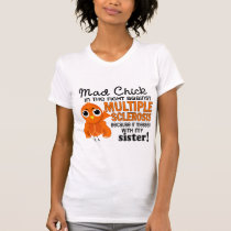 Mad Chick 2 Sister Multiple Sclerosis MS T-Shirt