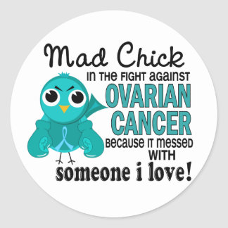 Mad Chick 2 Someone I Love Ovarian Cancer Classic Round Sticker