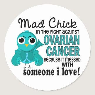 Mad Chick 2 Someone I Love Ovarian Cancer Classic Round Sticker